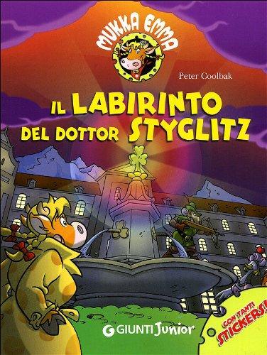 Il labirinto del Dottor Styglitz. Mukka Emma. Con adesivi