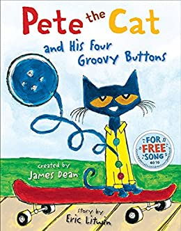 Pete the Cat and His Four Groovy Buttons by [Eric Litwin, James Dean]