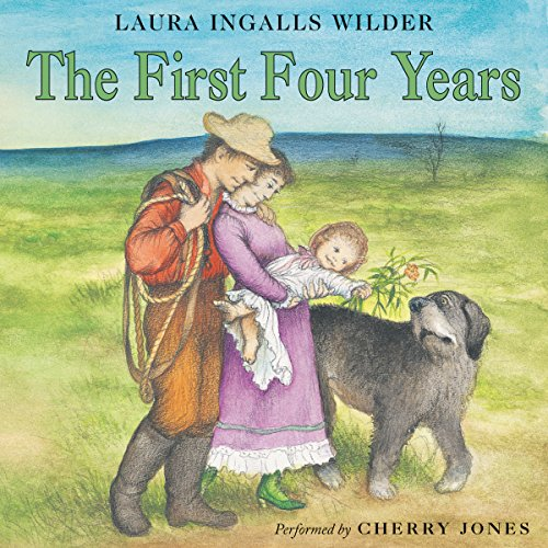 The First Four Years     Little House, Book 9              De :                                                                                                                                 Laura Ingalls Wilder                               Lu par :                                                                                                                                 Cherry Jones                      Durée : 2 h et 27 min     Pas de notations     Global 0,0