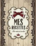 Mes Recettes: Mon cahier de recettes: (8,5x11 pouces / ca. A4)