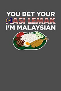 You Bet Your Nasi Lemak I'm Malaysian: 100 page Recipe Journal 6 x 9 Food Lover journal to jot down your recipe ideas and cooking notes