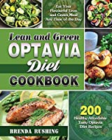 Lean and Green Optavia Diet Cookbook: 200 Healthy Affordable Tasty Optavia Diet Recipes to Eat Your Flavourful Lean and Green Meal Any Time of the Day