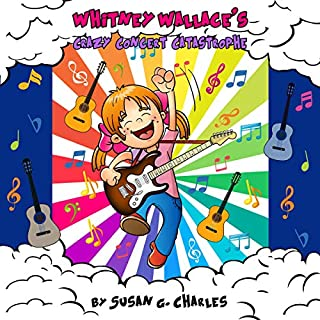 Whitney Wallace's Crazy Concert Catastrophe: For 4-10 Year Olds, Perfect for Bedtime & Young Readers audiobook cover art