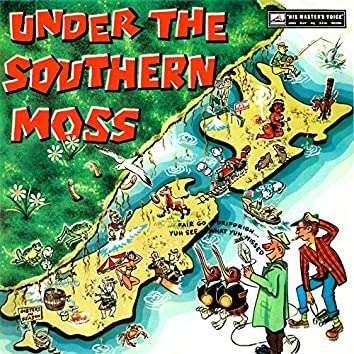 Under The Southern Moss