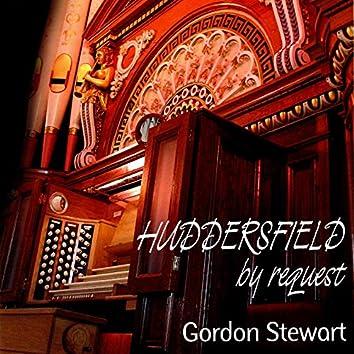 Huddersfield By Request: Gordon Stewart Plays the Father Willis Organ