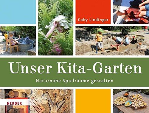 Unser Kita-Garten: Naturnahe Spielräume gestalten