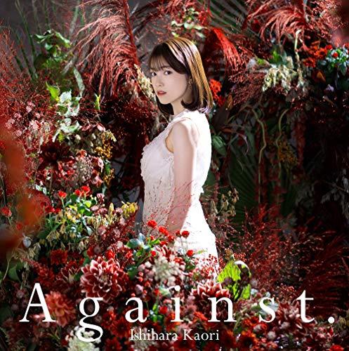 【Amazon.co.jp限定】石原夏織5thシングル「Against.」[初回限定盤](メガジャケ付)