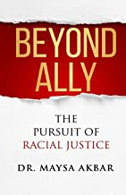 Beyond Ally: The Pursuit of Racial Justice