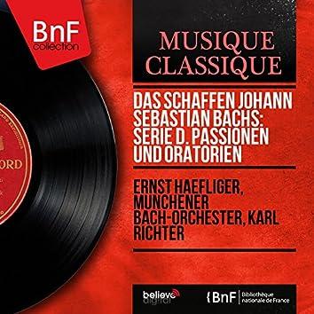 Das Schaffen Johann Sebastian Bachs: Serie D. Passionen und Oratorien (Stereo Version)