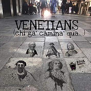 Venetians (Chi gà caminà qua)