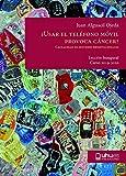 ¿USAR EL TELÉFONO MÓVIL PROVOCA CÁNCER?: Causalidad en Estudios Observacionales: 59 (Aldina)