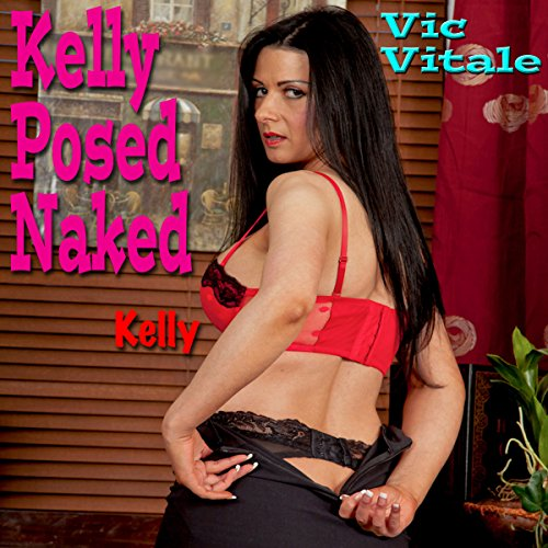 Kelly Posed Naked audiobook cover art