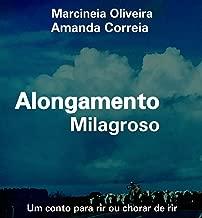 Alongamento Milagroso: Um conto para rir ou chorar de rir (Portuguese Edition)
