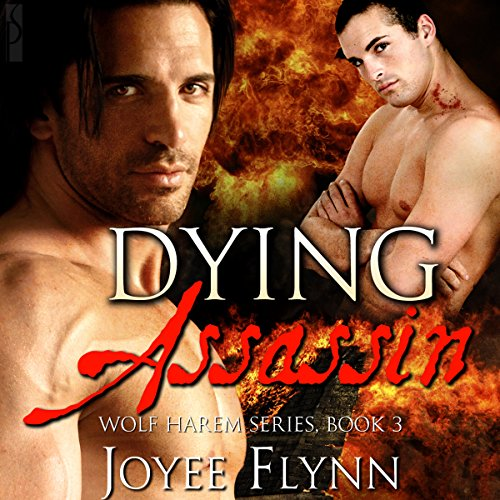 Dying Assassin     Wolf Harem Series, Book 3              By:                                                                                                                                 Joyee Flynn                               Narrated by:                                                                                                                                 Malcolm McDonald                      Length: 3 hrs and 25 mins     12 ratings     Overall 4.0