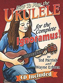 Ukulele for the Complete Ignoramus (Book & CD set)