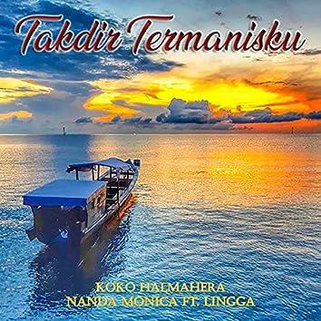 Takdir Termanisku (feat. Nanda Monica & Lingga Perdana)