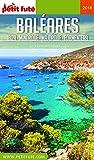 BALÉARES / IBIZA-MINORQUE-MAJORQUE-FORMENTERA 2018 Petit Futé (Country Guide) (French Edition)