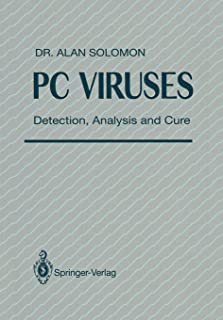 PC Viruses: Detection, Analysis and Cure