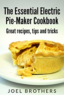 The Essential Electric Mini Pie Maker Cookbook. Great Mini Pie recipes, tips and tricks.