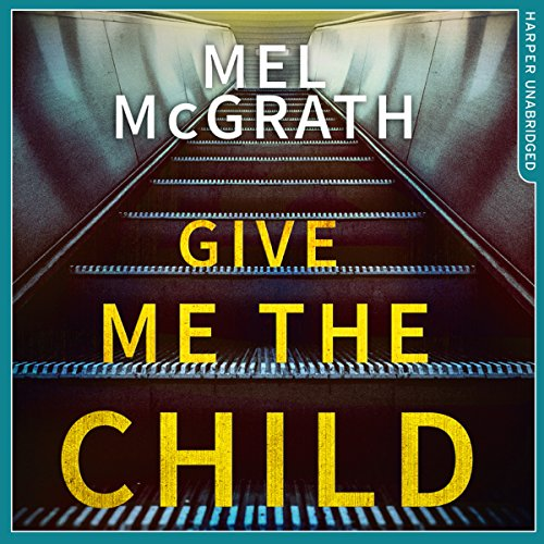 Give Me the Child audiobook cover art