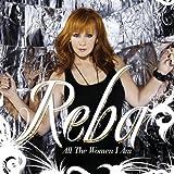 Songtexte von Reba McEntire - All the Women I Am