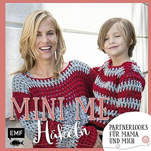 Mini-Me - Häkeln: Partnerlooks für Mama und mich (Mini-Me: mein kleiner Doppelgänger)