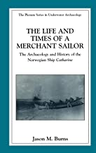 The Life and Times of a Merchant Sailor: The Archaeology and History of the Norwegian Ship Catharine