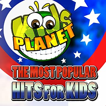 The Most Popular Hits for Kids