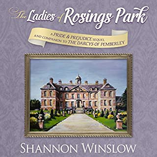 The Ladies of Rosings Park     A Pride and Prejudice Sequel and Companion to The Darcys of Pemberley              By:                                                                                                                                 Shannon Winslow                               Narrated by:                                                                                                                                 Marian Hussey                      Length: 12 hrs and 2 mins     8 ratings     Overall 5.0