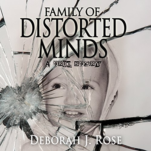 Family of Distorted Minds Audiobook By Deborah J. Rose cover art