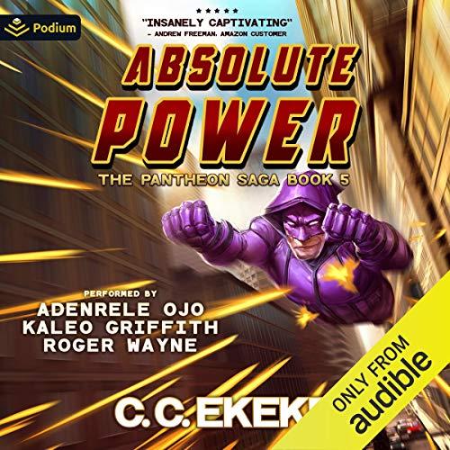 Absolute Power: The Pantheon Saga, Book 5