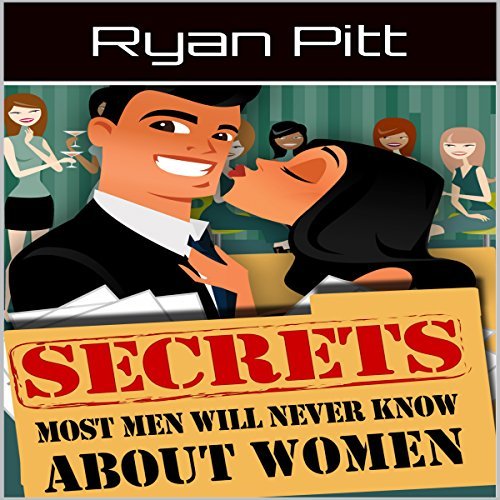 Secrets Most Men Will Never Know About Women audiobook cover art
