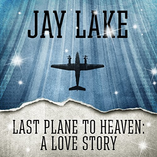 Last Plane to Heaven: A Love Story                   By:                                                                                                                                 Jay Lake                               Narrated by:                                                                                                                                 Victor Bevine                      Length: 53 mins     Not rated yet     Overall 0.0