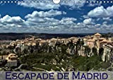Escapade de Madrid (Calendrier mural 2018 DIN A4 horizontal): Mes impressions des alentours de Madrid (Calendrier mensuel, 14 Pages ) (Calvendo Places)