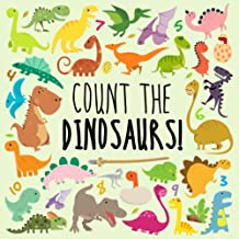 Count the Dinosaurs!: A Fun Picture Puzzle Book for 2-5 Year Olds PDF