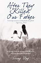 After They Killed Our Father: A Refugee from the Killing Fields Reunites with the Sister She Left Be