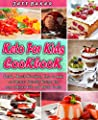 Keto for Kids Cookbook: Quick, Mouth-Watering, Easy to make and Budget Friendly Recipes for your beloved kids and Whole Family