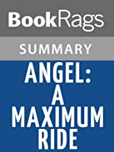Summary & Study Guide Angel: A Maximum Ride Novel by James Patterson