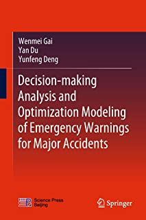 Decision-making Analysis and Optimization Modeling of Emergency Warnings for Major Accidents (English Edition)