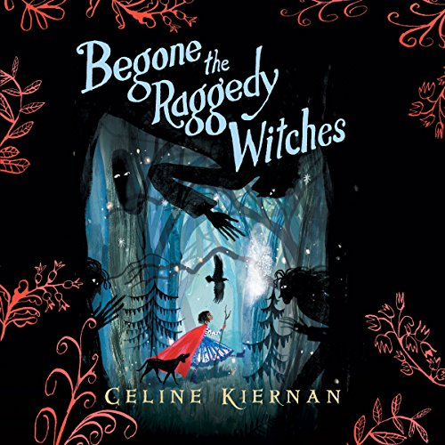 Begone the Raggedy Witches audiobook cover art