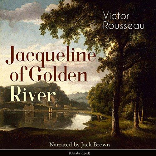 Jacqueline of Golden River audiobook cover art