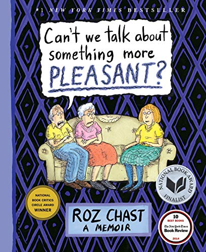 Can't We Talk about Something More Pleasant?: A Memoir (English Edition)
