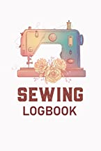 Sewing Log Book: Projects Planner for Tailor-Gifts For People Who Love Sewing- Sewing Record Book- Sewing Journal planner-...
