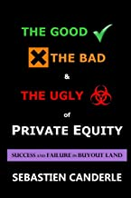 The Good, the Bad and the Ugly of Private Equity: Success and Failure in Buyout Land