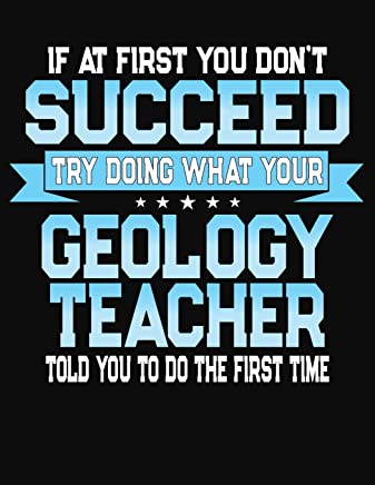 If At First You Dont Succeed Try Doing What Your Geology Teacher Told You To Do The First Time: Teacher Lesson Planner 2019-2020 School Year