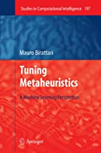 Tuning Metaheuristics: A Machine Learning Perspective (Studies in Computational Intelligence Book 197)