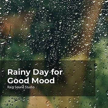 Rainy Day for Good Mood