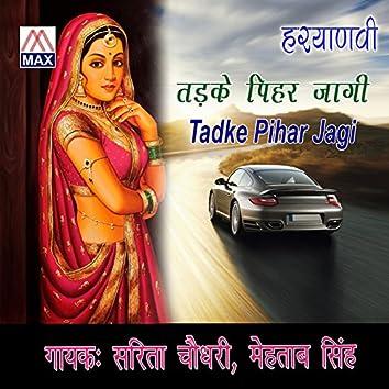 Tadke Pihar Jagi
