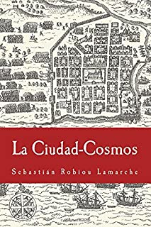 La Ciudad-Cosmos: Santo Domingo / San Juan - Siglos XVI-XVII (Spanish Edition)