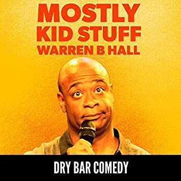 Dry Bar Comedy Presents: Mostly Kid Stuff